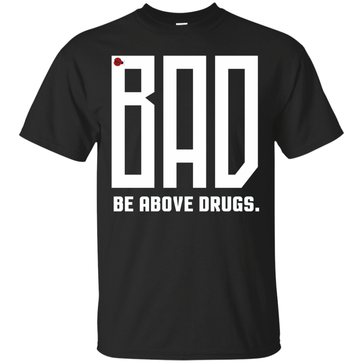 BADwear Anti-Drug Tee, Drug Prevention Apparel & Shirts