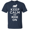 Image of Keep Calm and Ride On T-Shirt: Horse-back Riding Gift