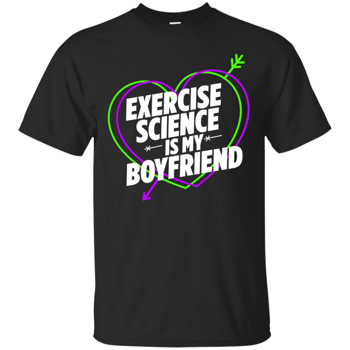 Exercise Science is My Boyfriend College Majors T-Shirt