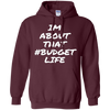 Image of Im About That Budget Life Funny Tshirts