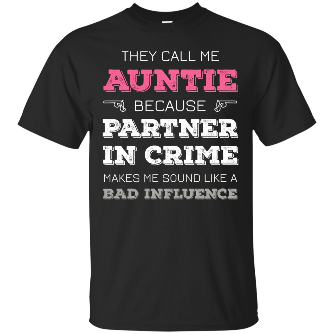 Womens They Call Me Auntie Because Partner In Crime T-Shirt