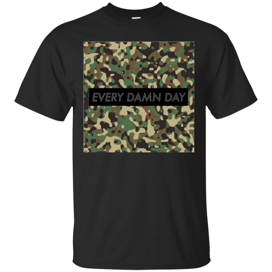 Every Damn Day Military Army T-Shirt