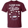 Image of I Love You A Latte Longsleeve Shirt Coffee Lovers Apparel