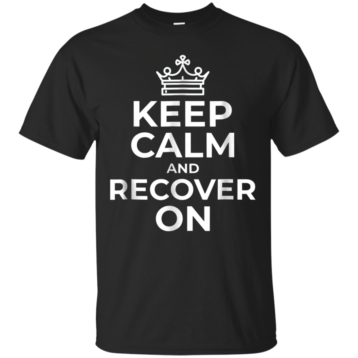 Keep Calm and Recover On T Shirt
