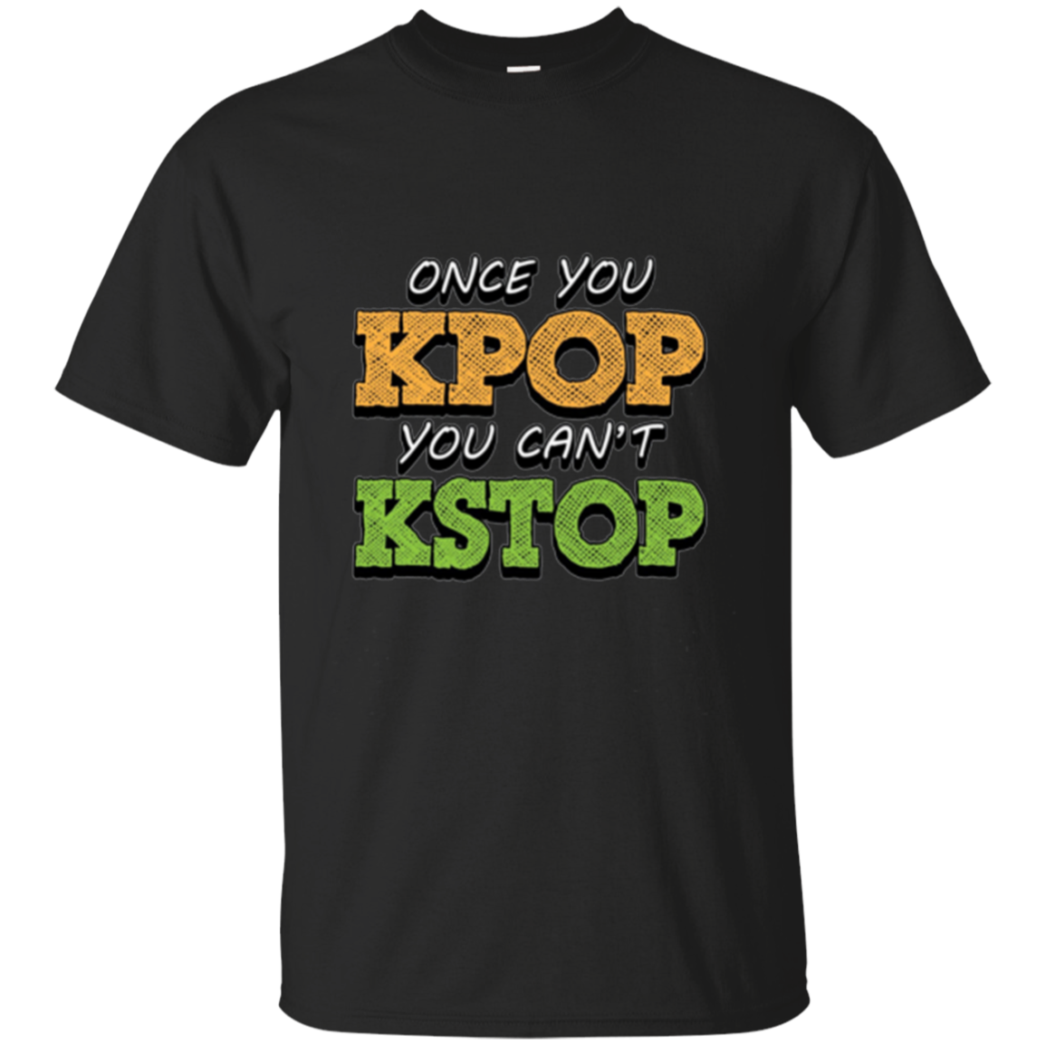 Kpop shirt- Once You Kpop You Can't Kstop Long Sleeved Shirt