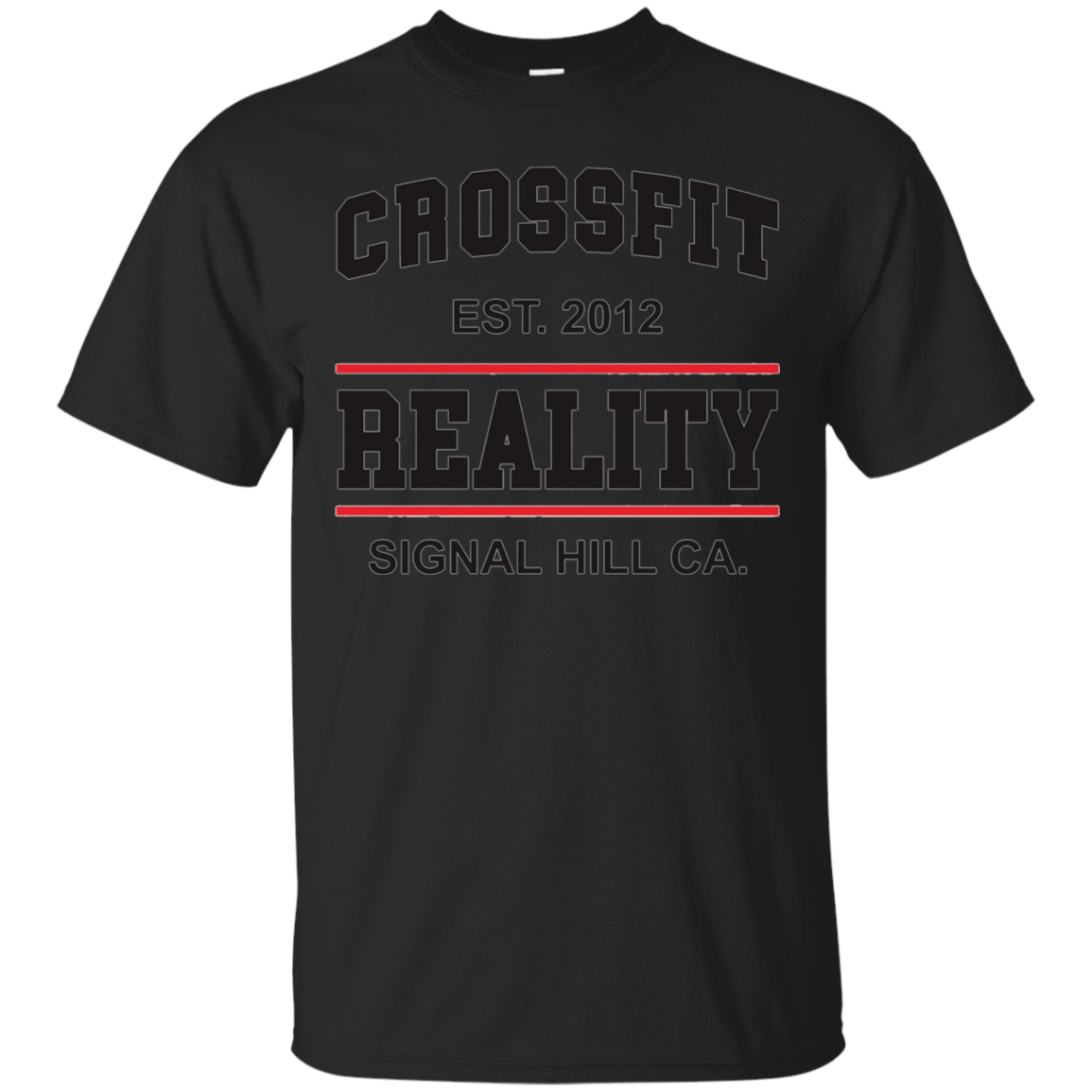Crossfit Reality Signal Hill Established 2012 T-Shirt