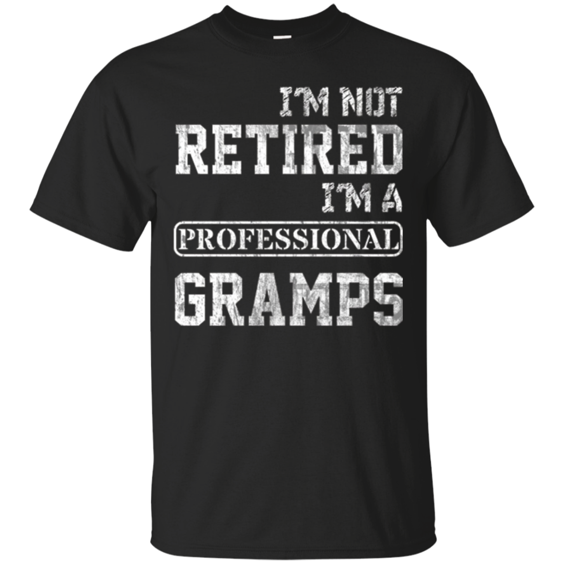 I'm Not Retired I'm A Professional Gramps T-Shirt Gift