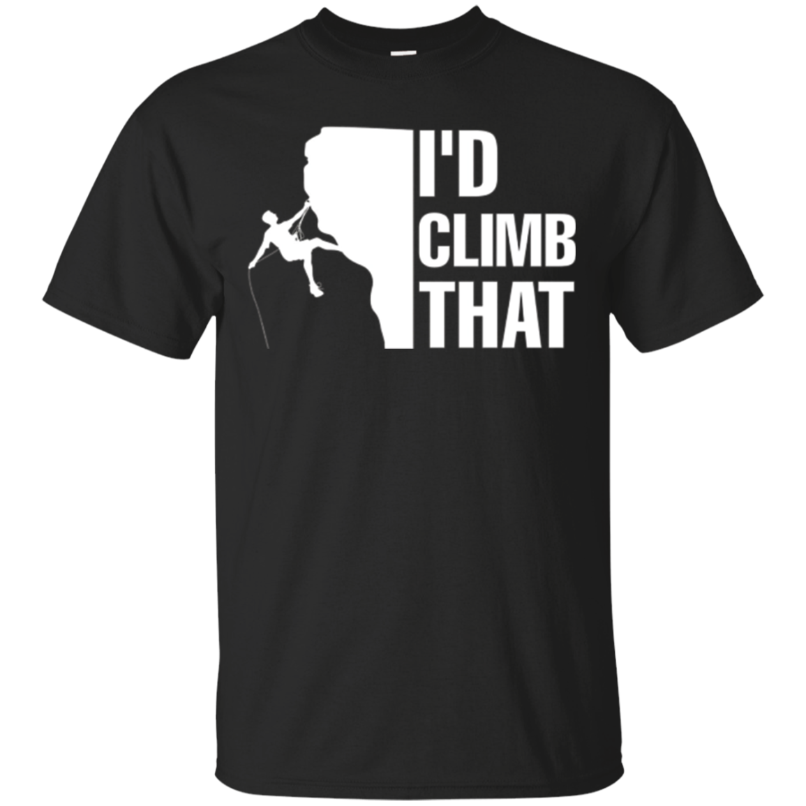 I'd Climb That T-Shirt - Funny Rock Climbing Tee Shirt