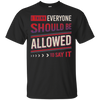 Image of I Think Everyone Should Be Allowed To Say It T-Shirt