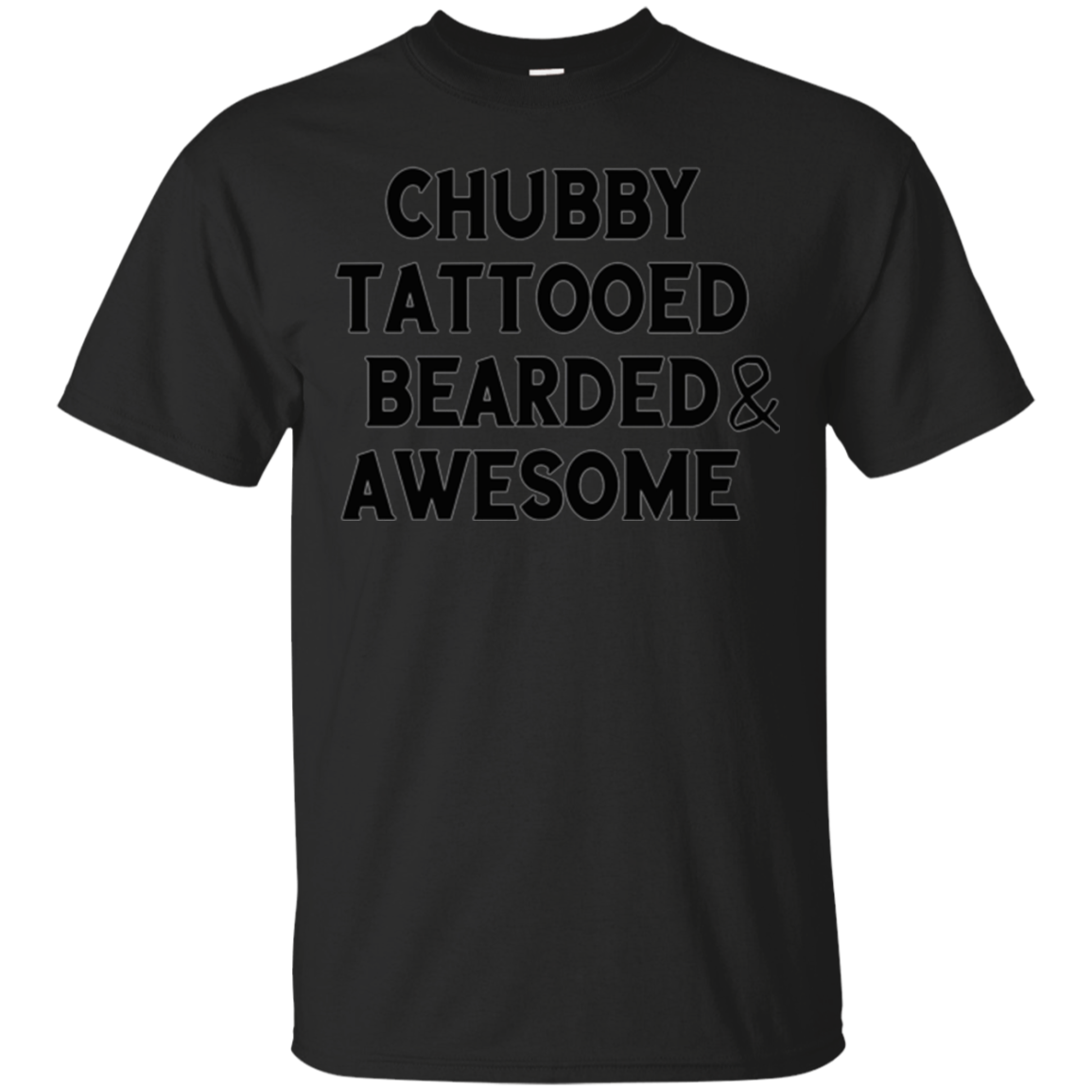 Chubby Tattooed Bearded & Awesome T-Shirt gift for men