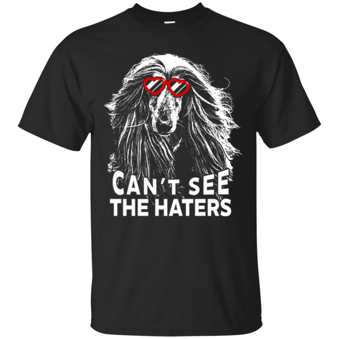 Afghan Hound Shirt Can't See The Haters Cute Dog Lovers Tee