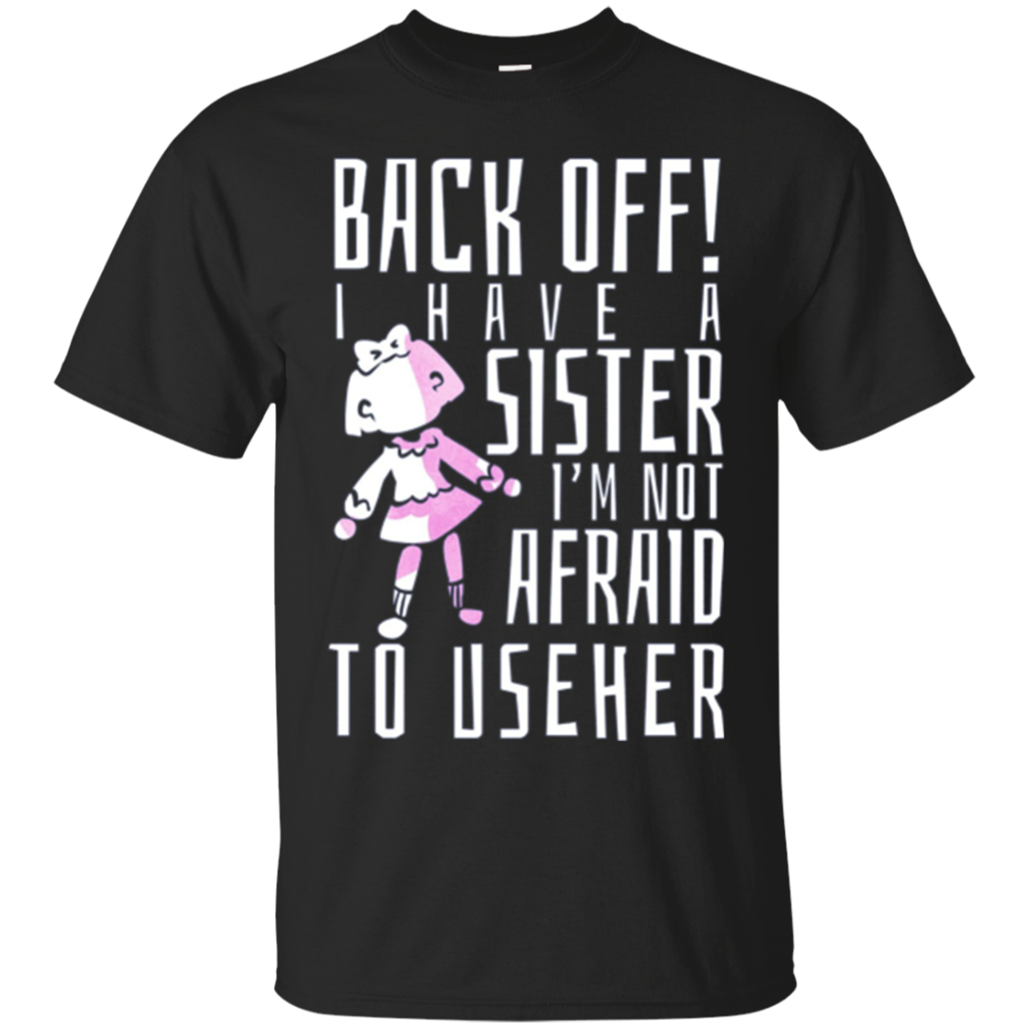 I Have A Sister I Will Use Her Funny Sibling Long-Sleeve