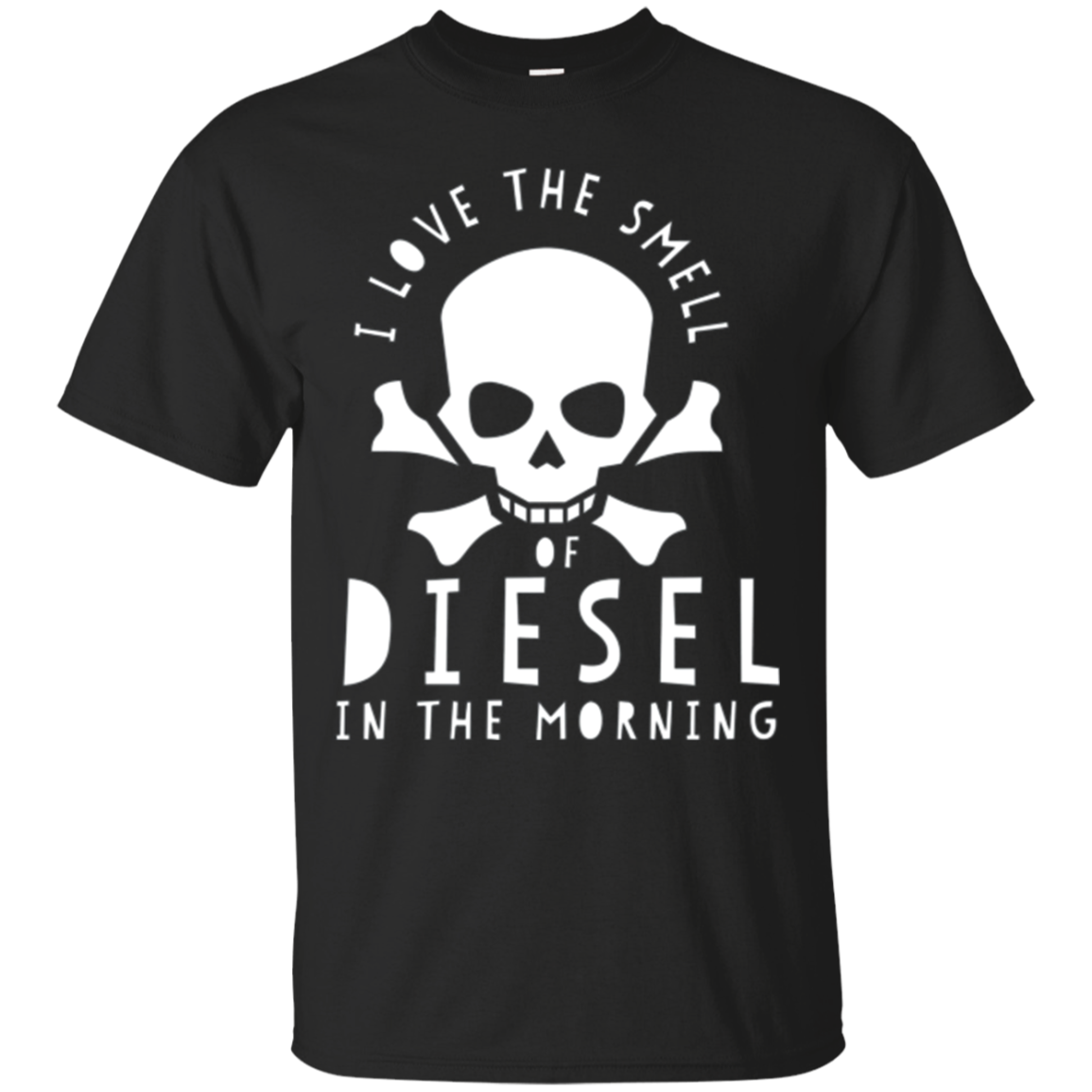 I Love the Smell of Diesel in the Morning T Shirt