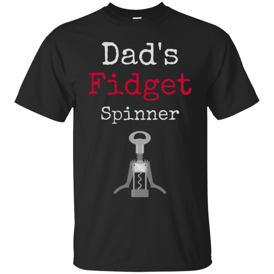 Mens Funny Wine T Shirt Dad's Fidget Spinner Corkscrew Opener