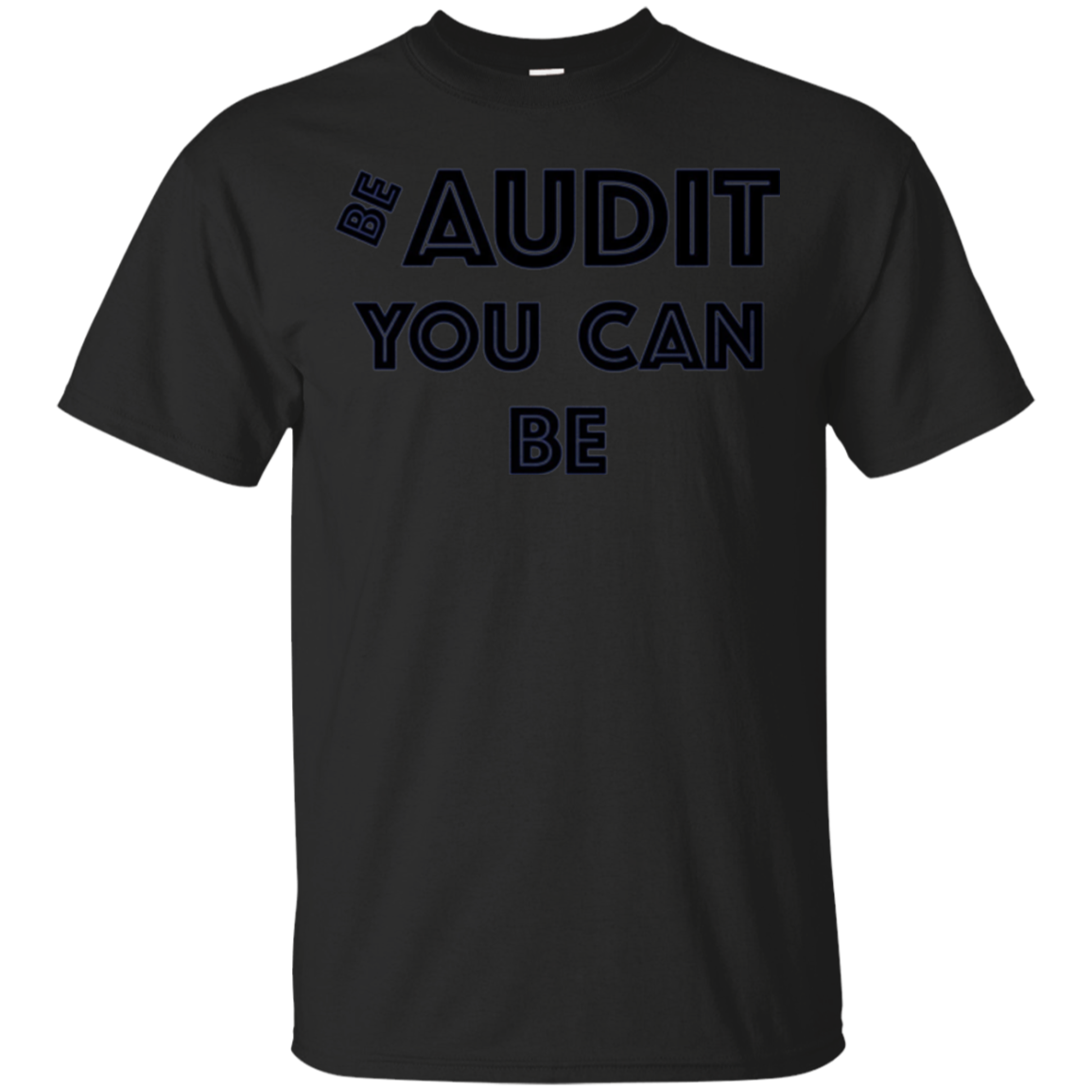 Be Audit You Can Be Long Sleeve Shirt Accountant CPA