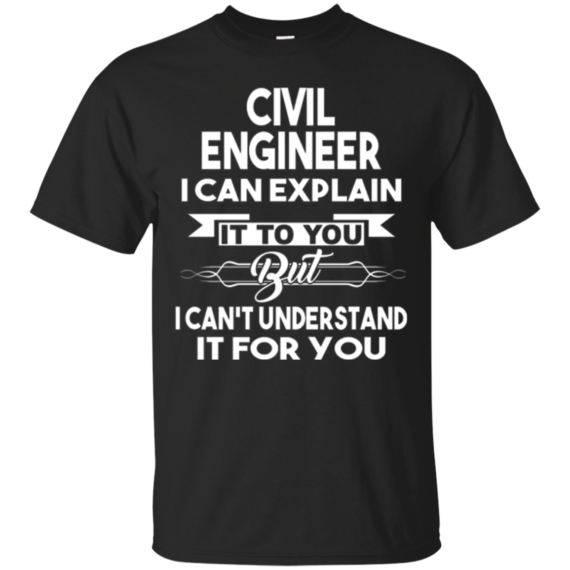 Best Funny Gift Ideas For Civil Engineer T-shirt