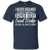 Image of Marrying Super Sexy Social Worker Funny Spouse T-Shirt