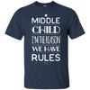 Image of Middle Child I'm The Reason We Had Rules Siblings T-Shirt