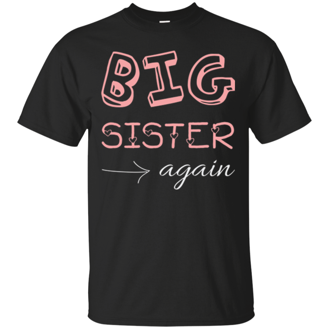 Big Sister Again T-Shirt Cute Funny Gift Tee Siblings