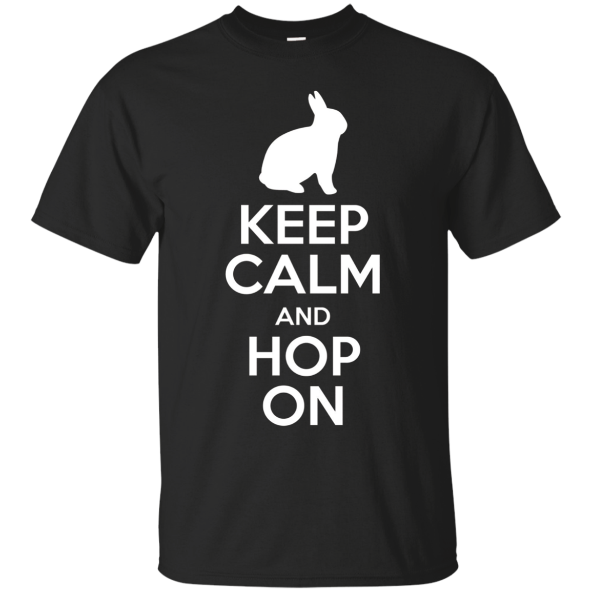 Keep Calm And Hop On Rabbit Bunny T-Shirt