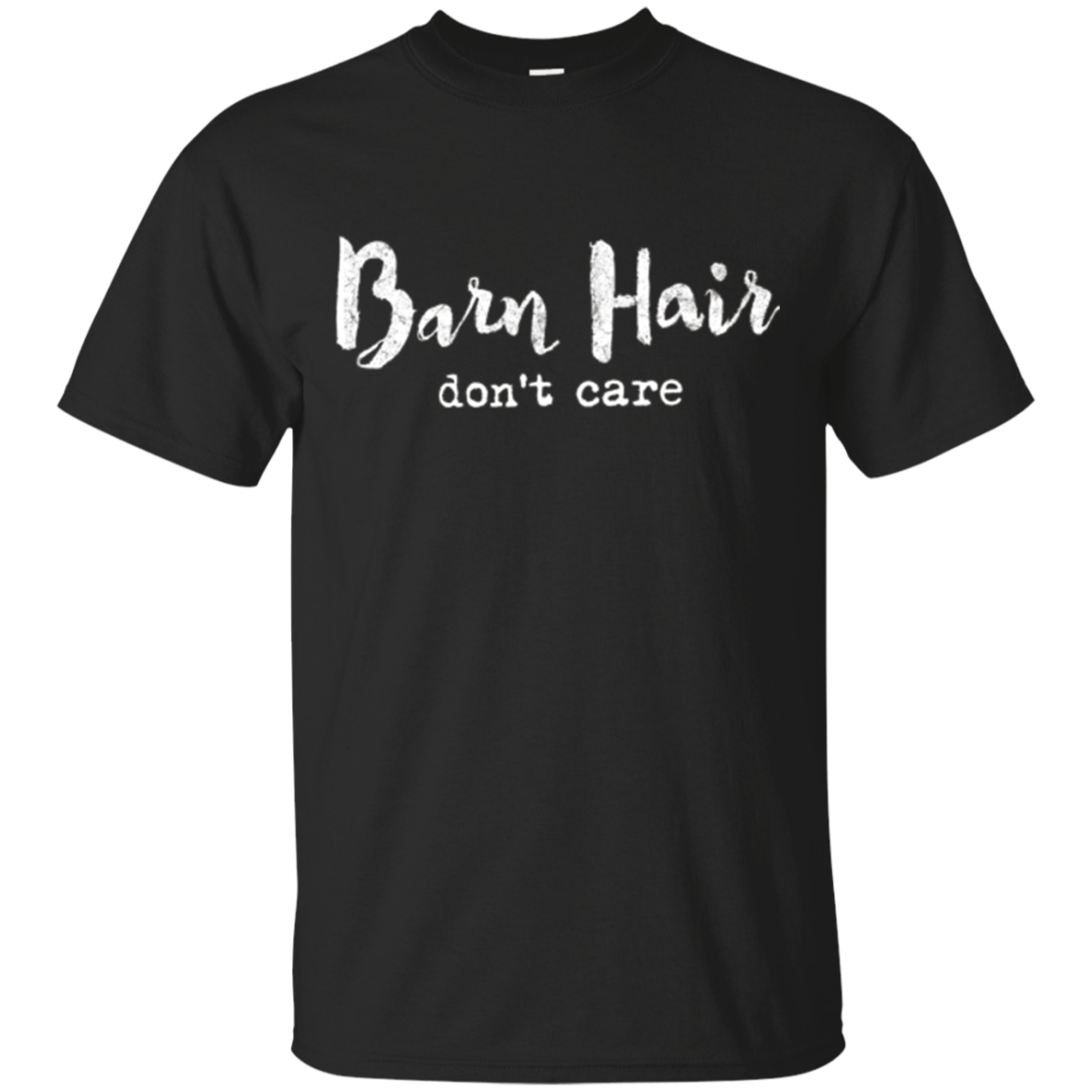 Barn Hair don't care T-shirt. Funny shirt for horse lovers!