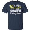 Image of No Hoarder Need Bigger Sewing Room Quilter GIfts Apparel