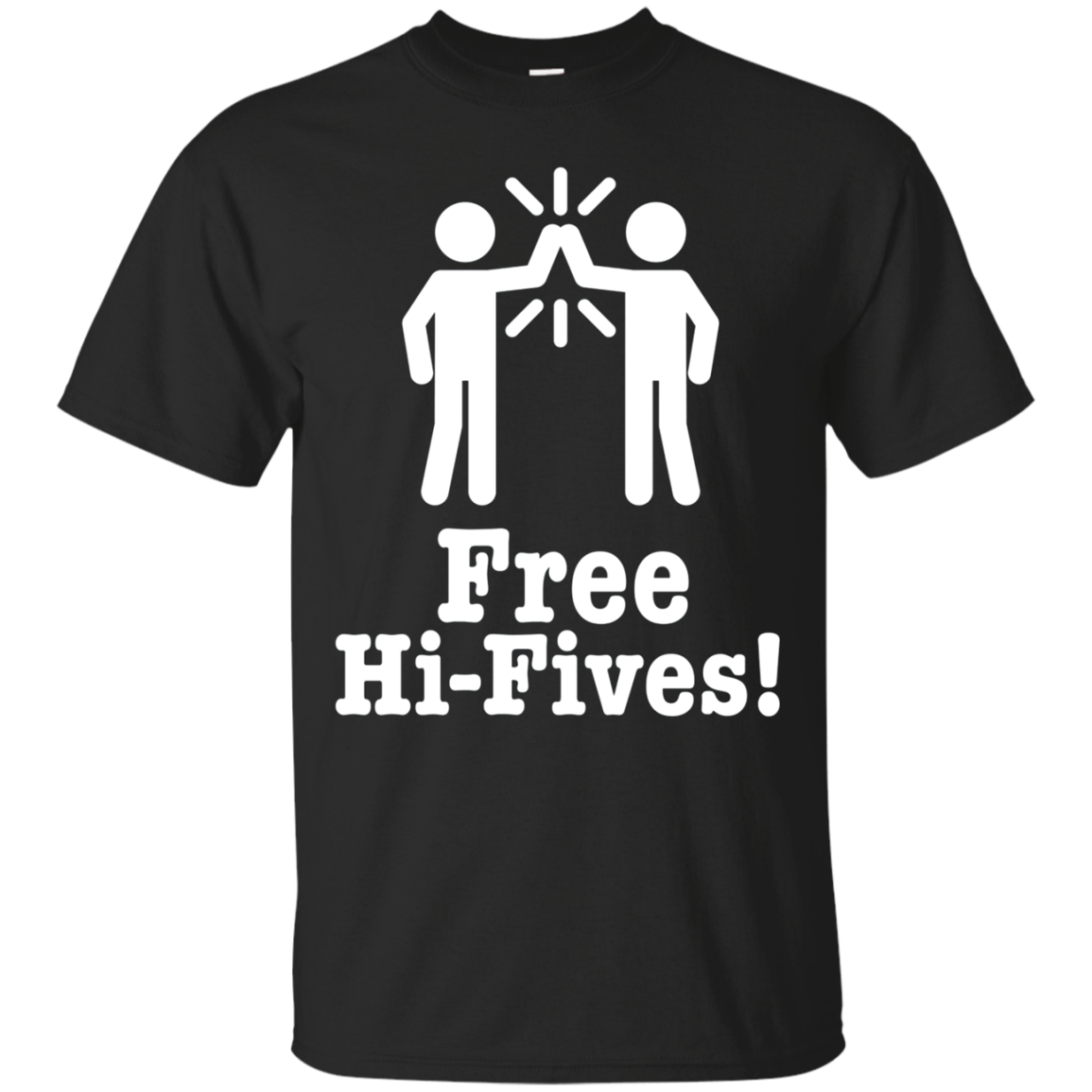 Free Hi-Fives Funny Shirt