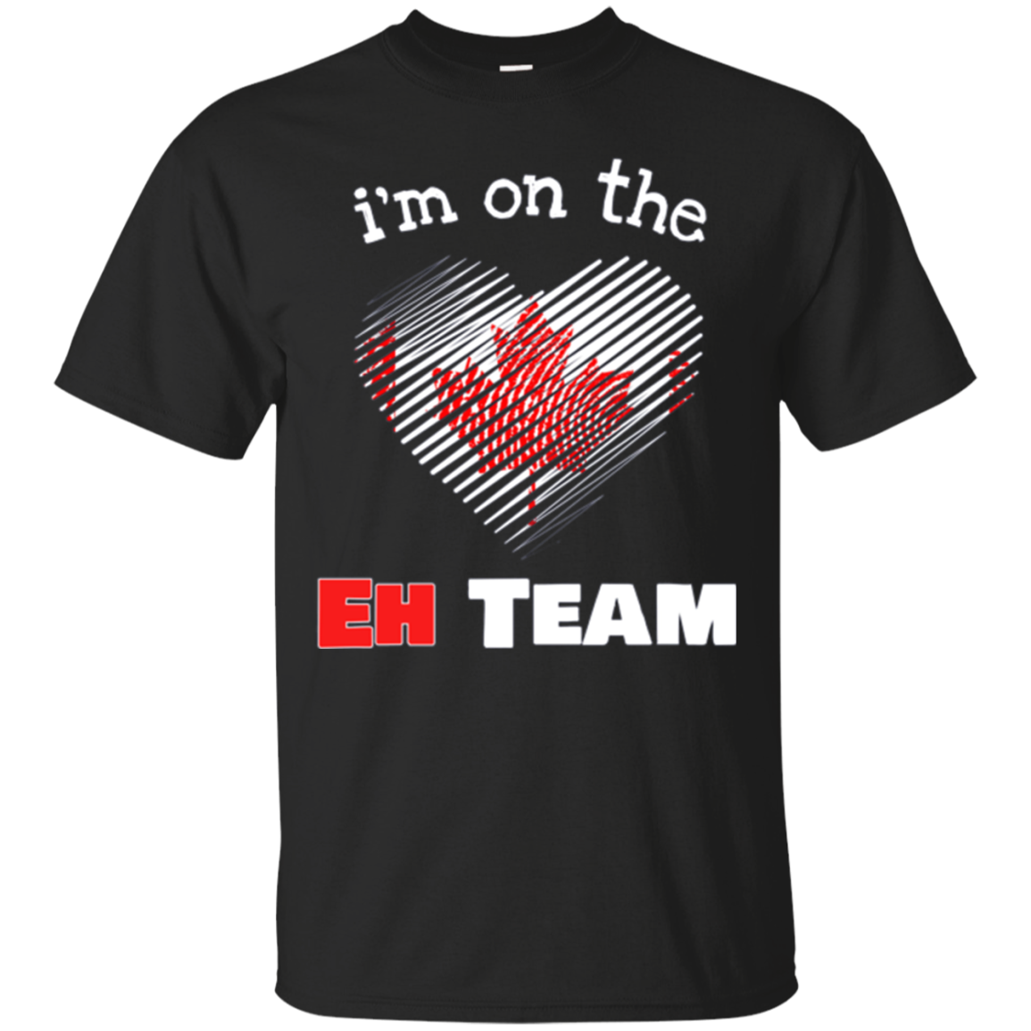 Canadian TShirt I'm On The Eh Team Flag Heart Proud Canadian