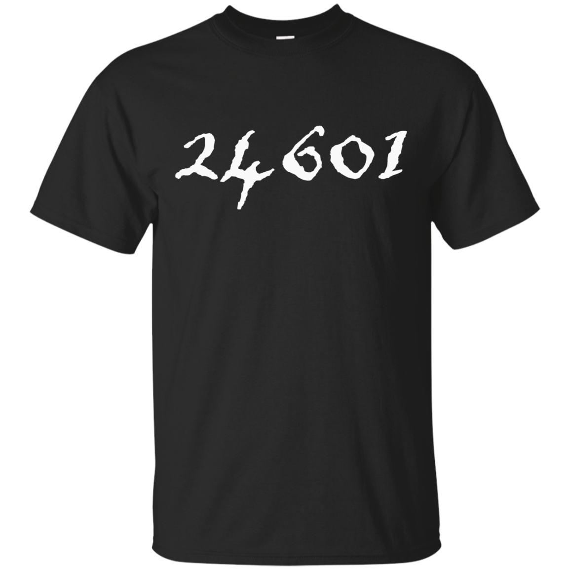 Prisoner 24601 T shirt - Actor Stage Manager Theatre Gifts
