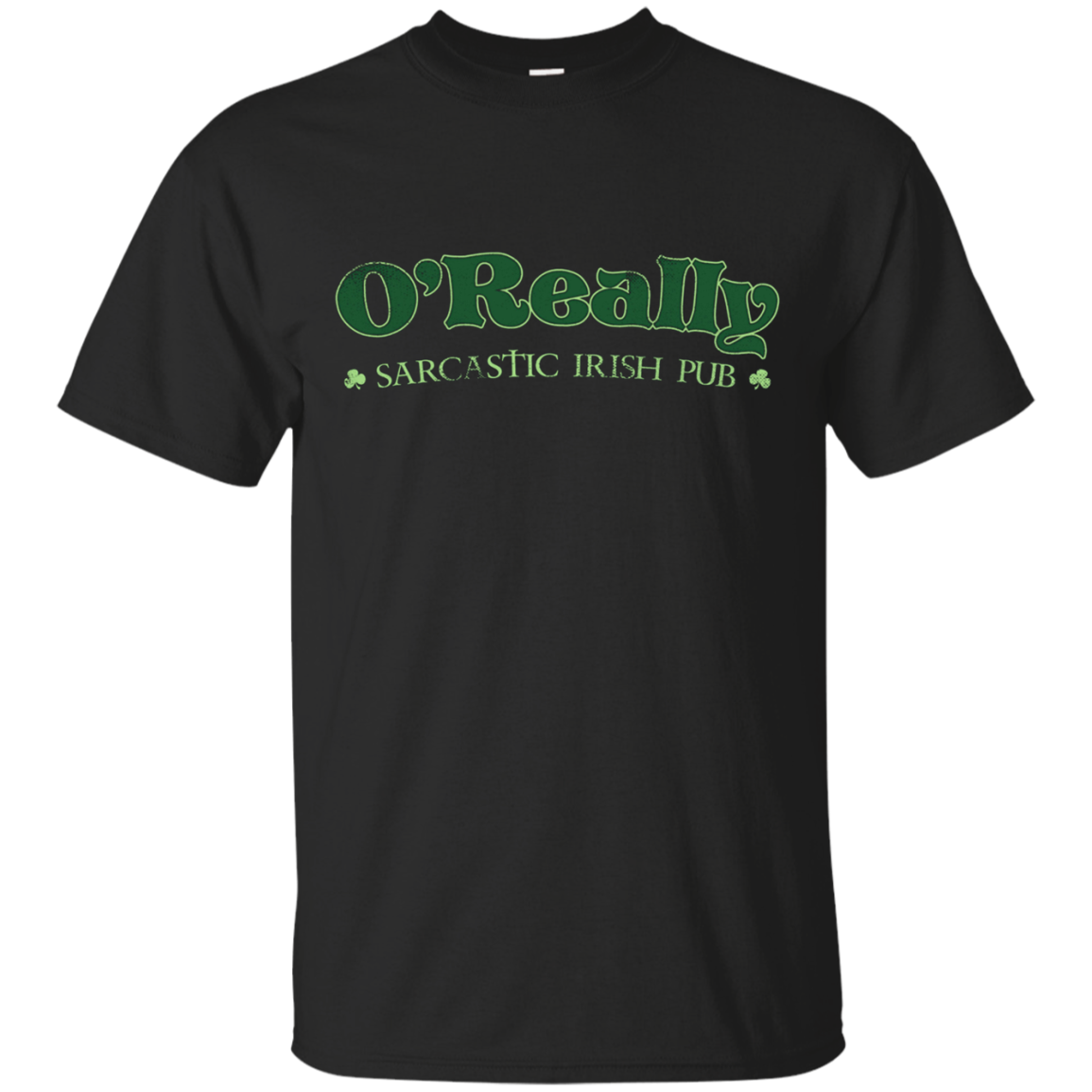 O'Really Sarcastic Irish Pub Name Funny St Patricks Tshirt