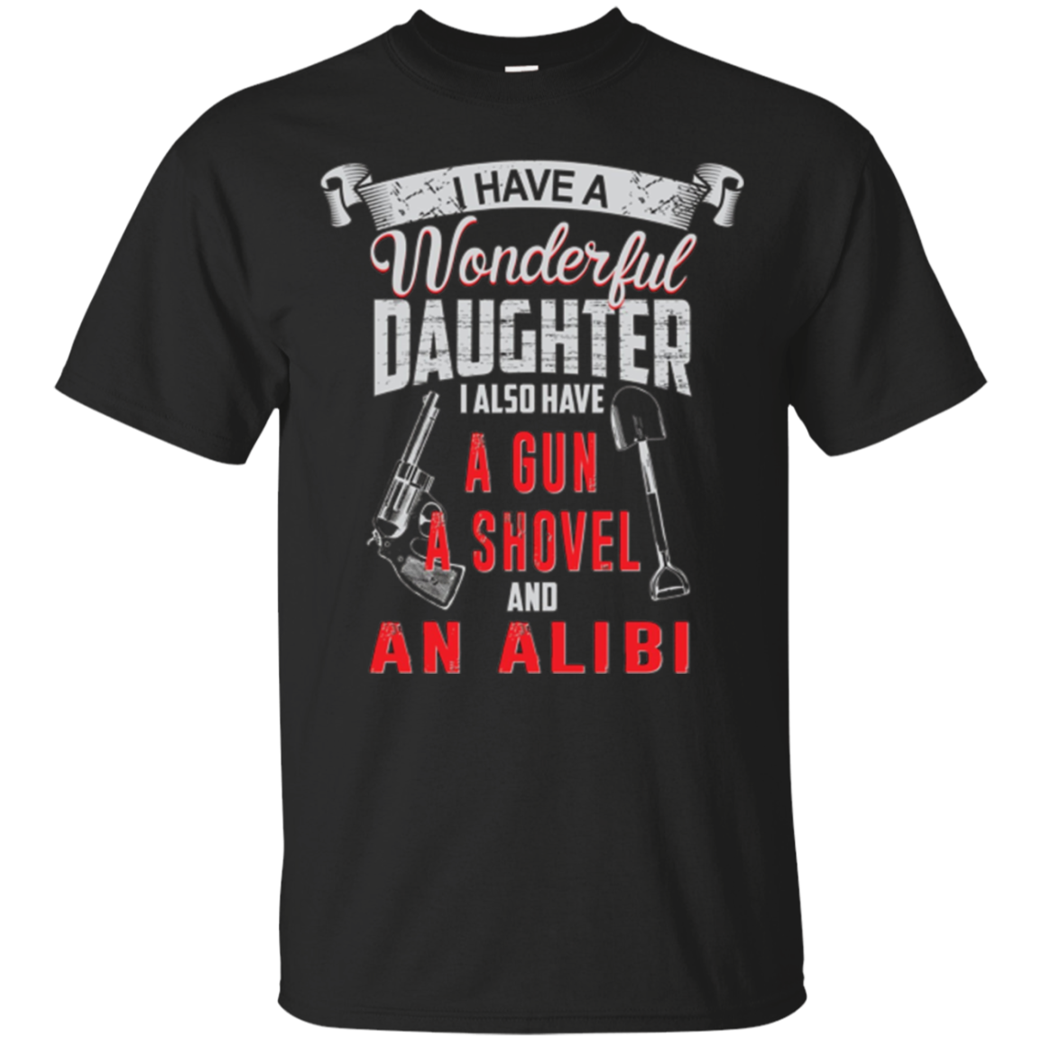 I Have A Wonderful Daughter Funny Joke Humour T-SHIRT