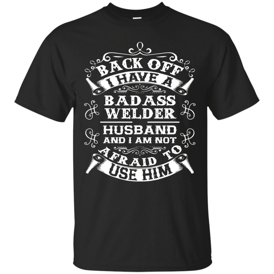 Back Off I Have A Badass Welder Husband T-shirt Wife Gifts