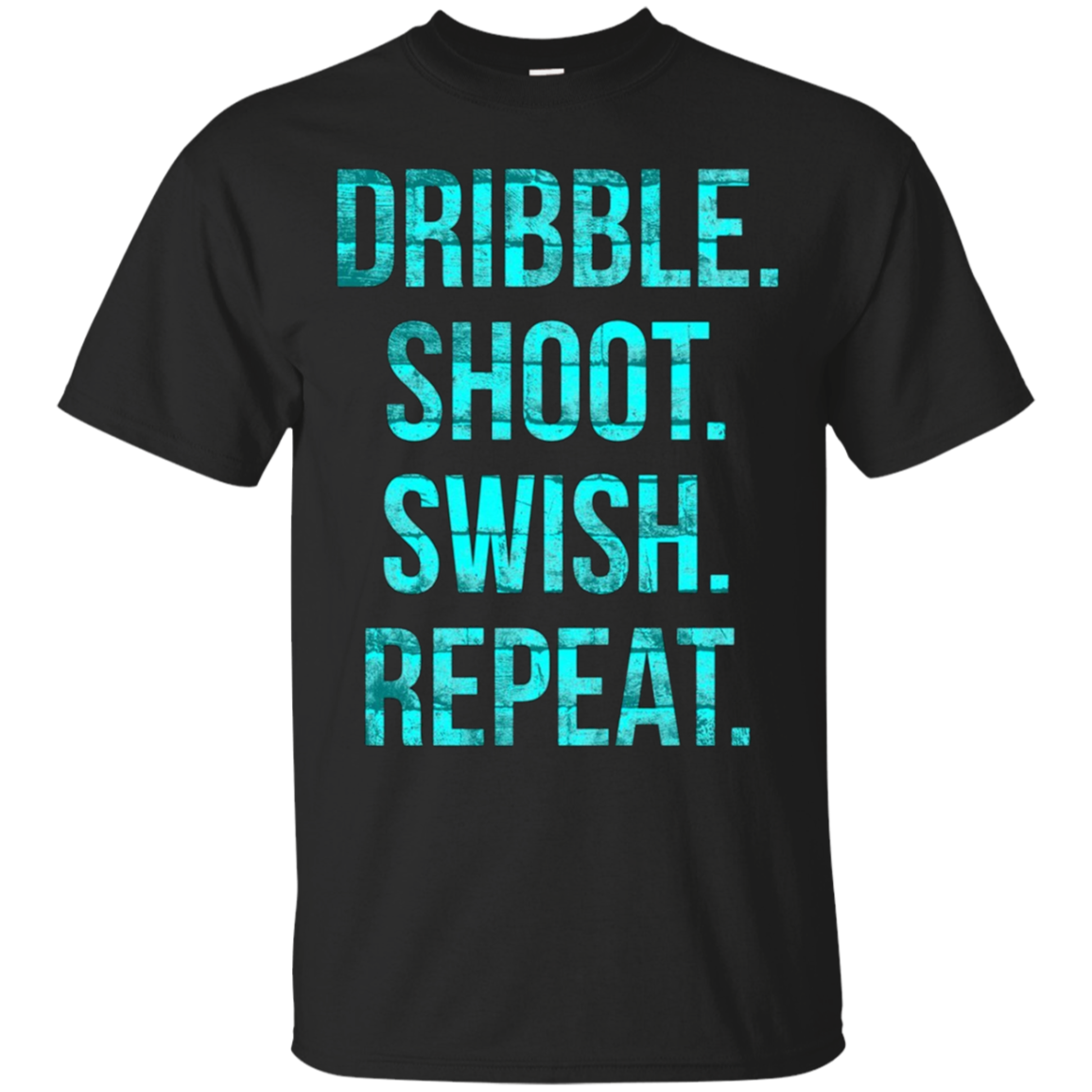Basketball t-shirt Dribble shoot swish repeat