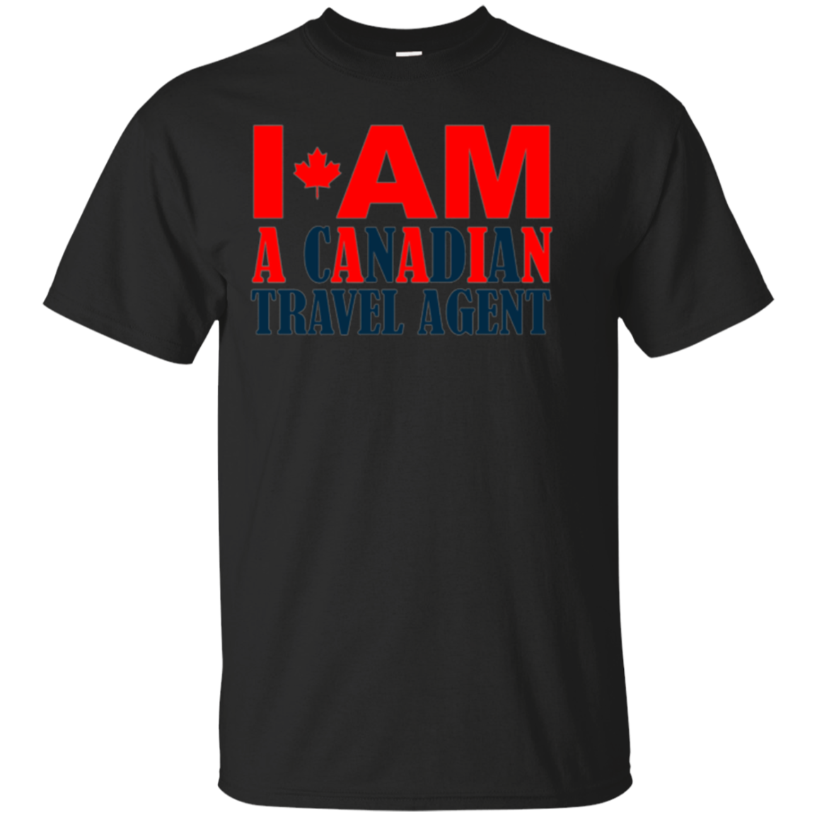 I Am A Canadian Travel Agent T-shirt Gift for Canada Fans