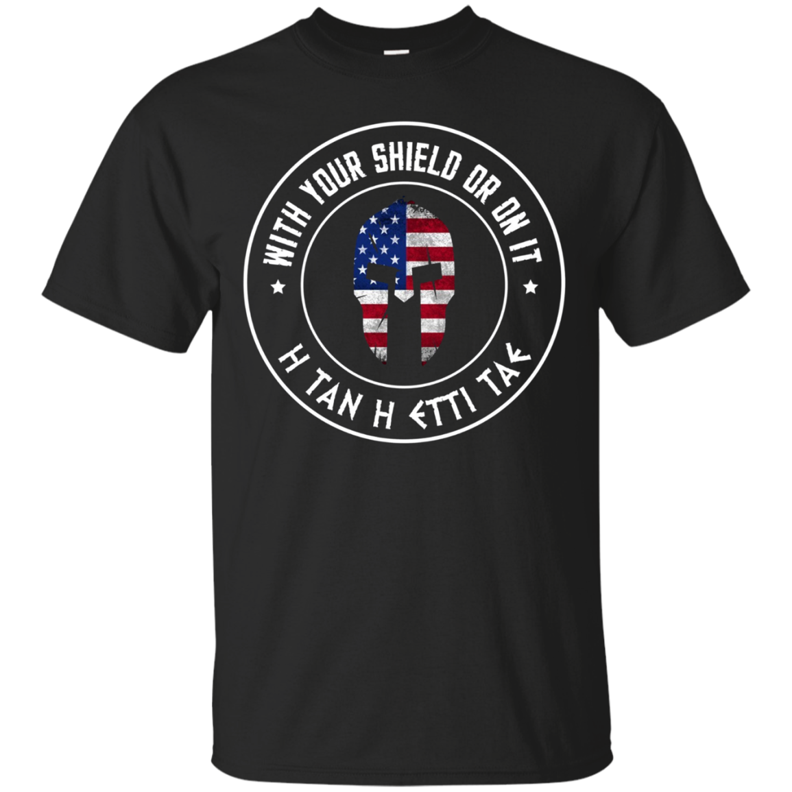 With Your Shield Or On It H Tan H Etti Tae Sparta T-Shirt