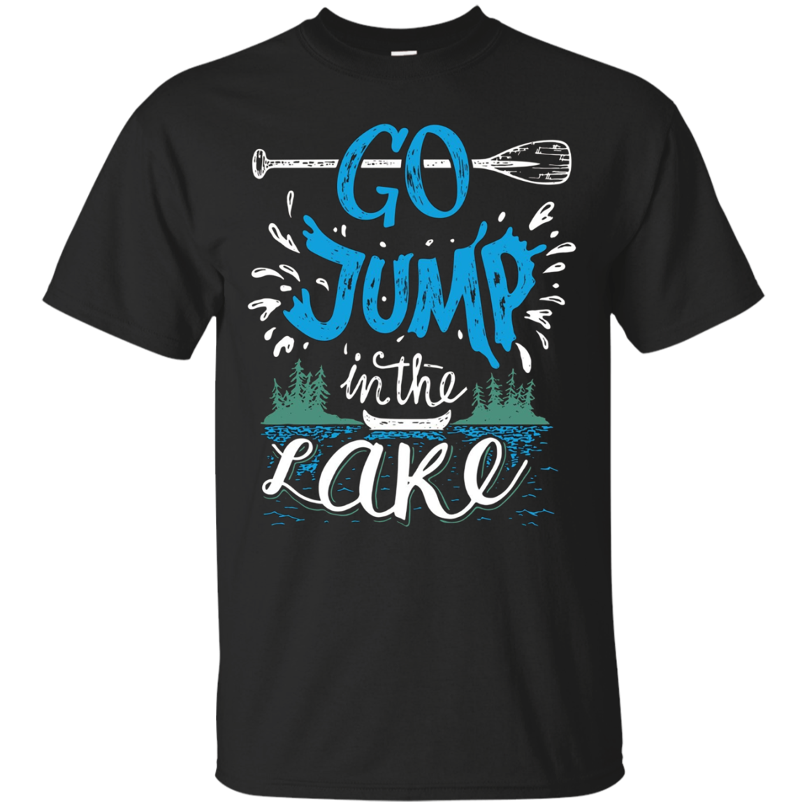 Go Jump In The Lake T-shirt - Lake Lovers Tshirt