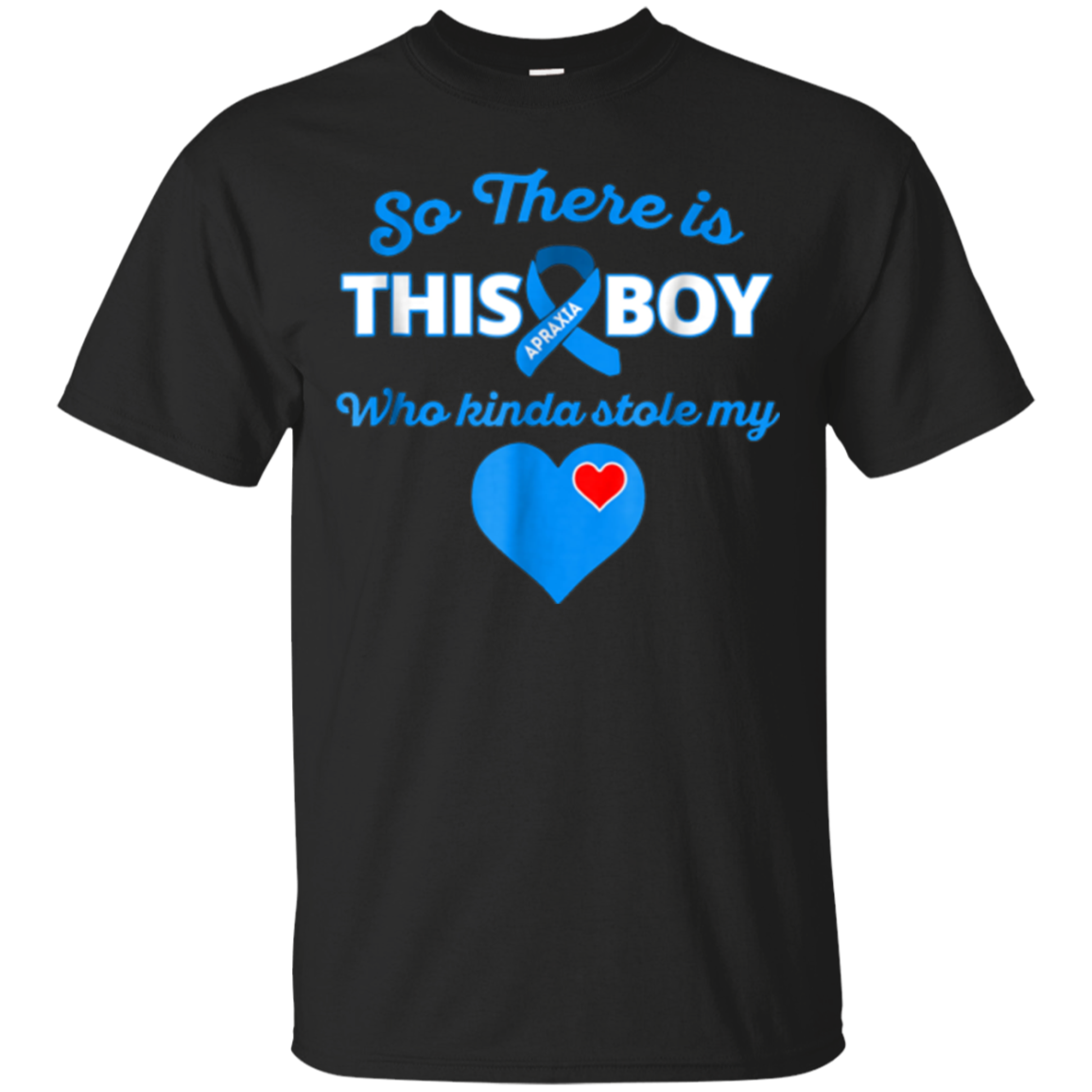 Apraxia T Shirt - So There's This Boy