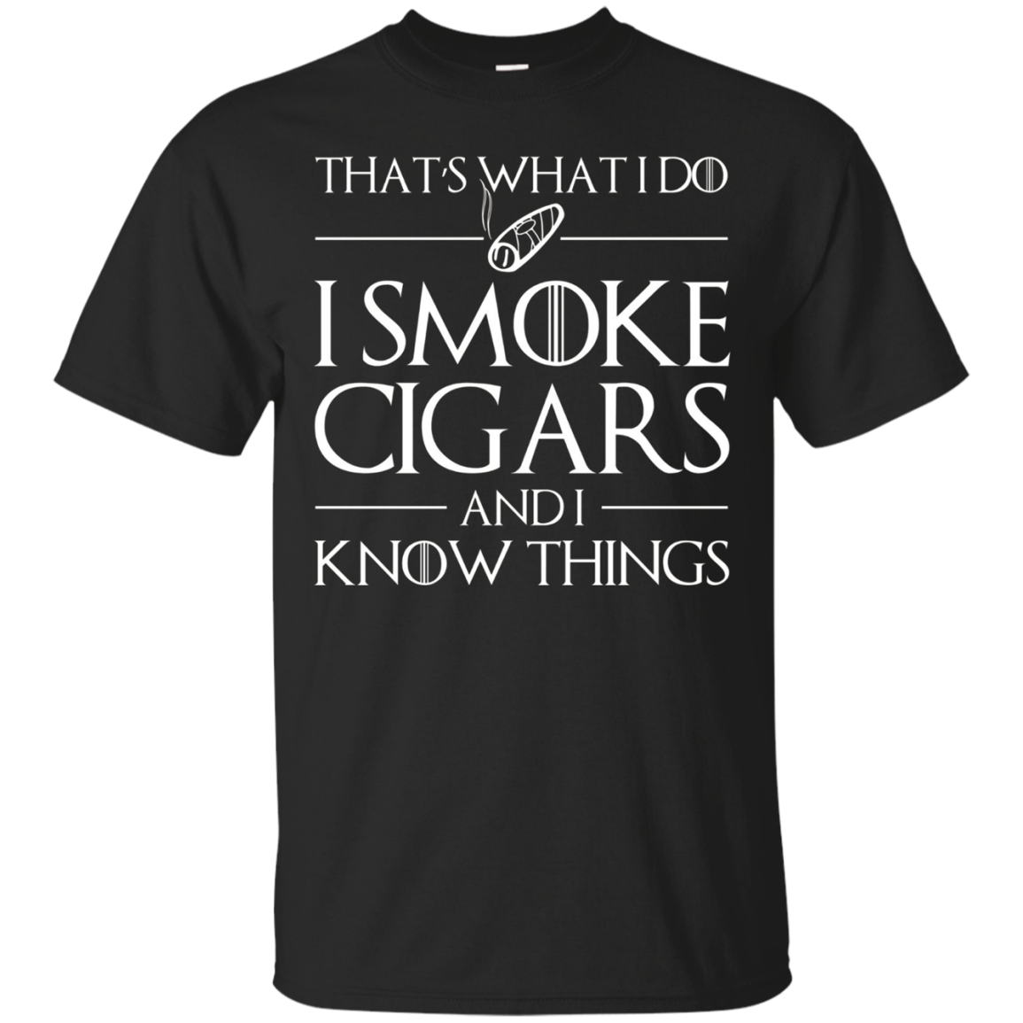 Mens I Smoke Cigars And I Know Things Shirt funny Gift