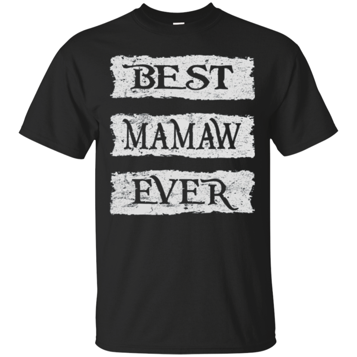 Best Mamaw Ever Cool Gifts Mothers & Fathers Day Tshirt
