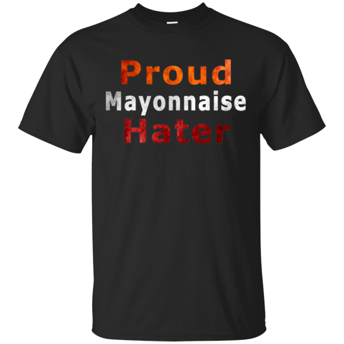 I Hate Mayonnaise Shirt Funny Proud Mayonnaise Hater tshir
