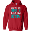Image of Everything Hurts And Im Dying T Shirt