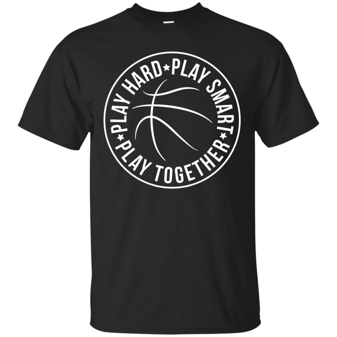 Basketball Team Coach Player Shirt Play Hard Smart Together