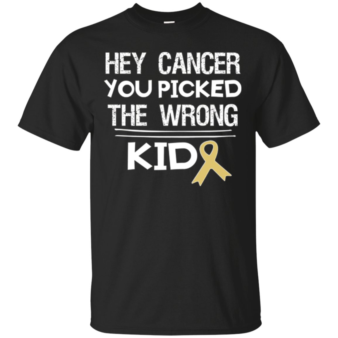 Cancer Picked The Wrong Kid Childhood Cancer Awareness Shirt