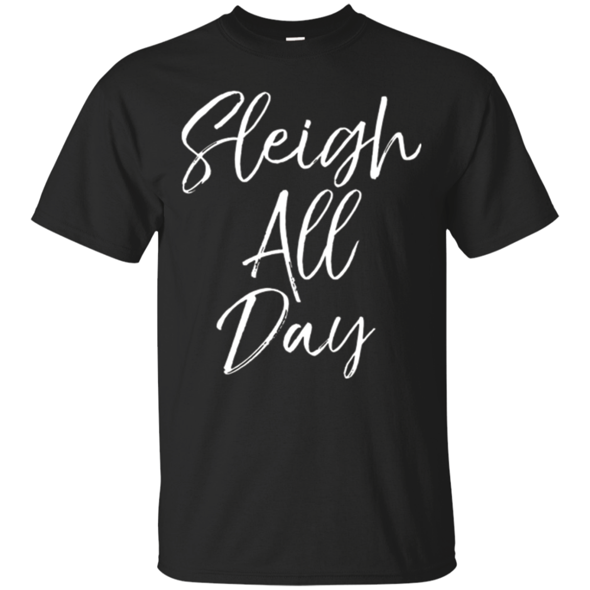 Sleigh All Day Shirt Fun Cute Christmas Pun Sledding Tee
