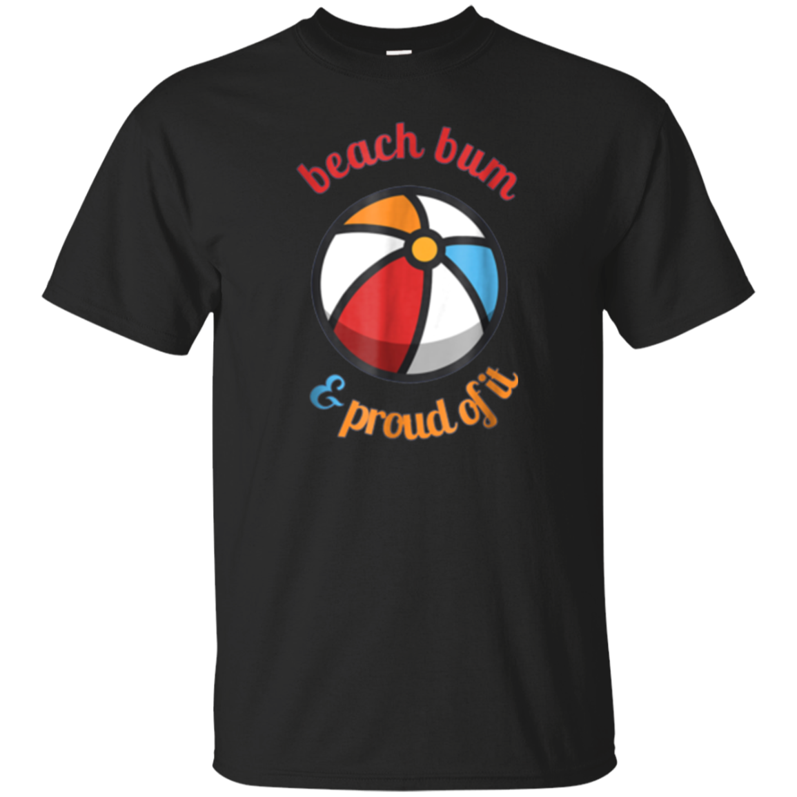 Beach Bum and Proud Of It funny surfer, surfing summer shirt