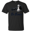 Image of Be Brave Pawn Chess Piece T-Shirt