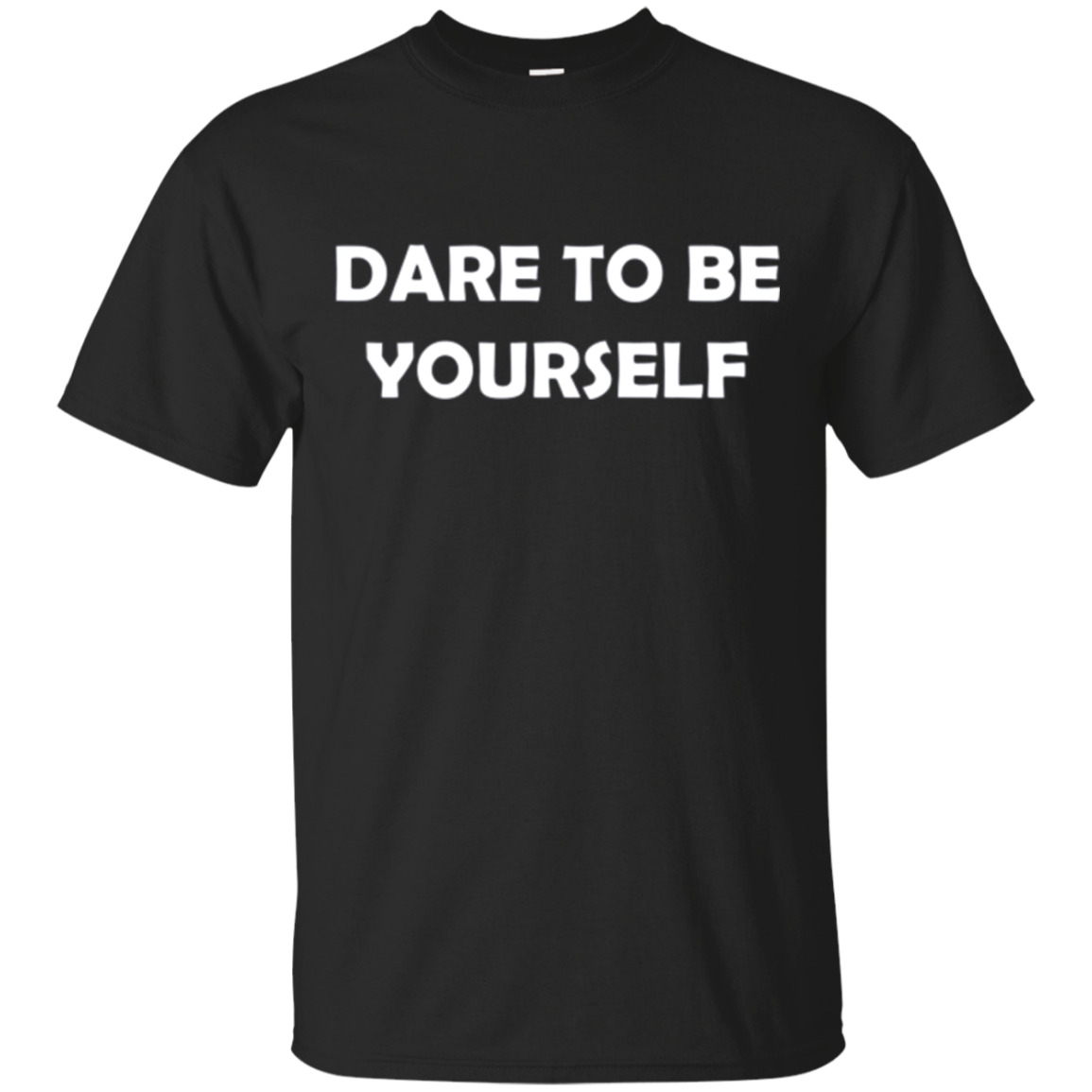 Dare To Be Yourself