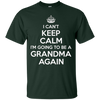 Image of I Can't Keep Calm I'm Going To Be Be Grandma Again T-shirt