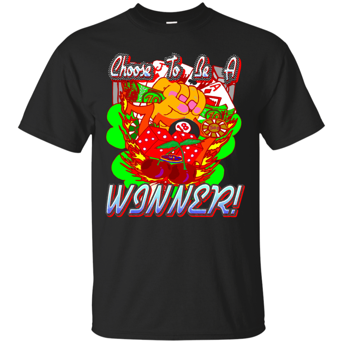 Funny Inspirational Lucky Choose To Be A Winner! T-Shirt