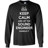 Image of Keep Calm And Let The Sound Engineer Handle It T-Shirt